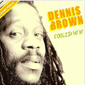 Dennis Brown didn't like Foolish Men