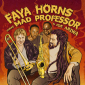 Faya Horns Meet Mad Professor and Joe Ariwa