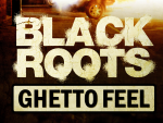 Reggae Articles: Black Roots - Ghetto Feel