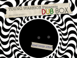 Reggae Articles: Young Warrior Presents Dub Box