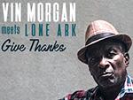 Reggae Articles: Vin Morgan meets Lone Ark - Give Thanks