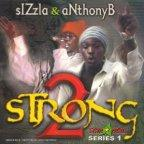 Sizzla &amp; Anthony B - 2 Strong