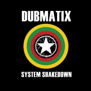 Dubmatix - System Shakedown
