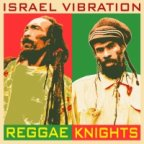 Israel Vibration - Reggae Knights