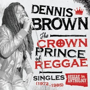Dennis Brown - The Crown Prince of Reggae