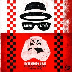 Laurel Aitken - Everybody Ska!