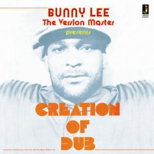 Bunny Lee - Creation Of Dub