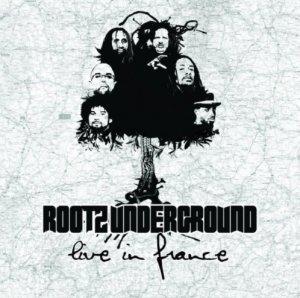 Rootz Underground - Live In France