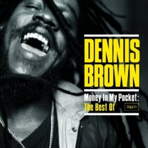 Money in My Pocket: The Best of Dennis Brown