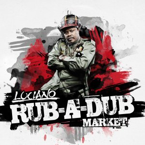 Luciano - Rub-A-Dub Market