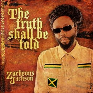 Zacheous Jackson - The Truth Shall Be Told