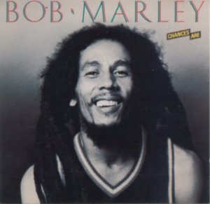 Bob Marley And The Wailers -  Chances Are