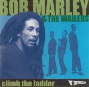 Bob Marley  And The Wailers - Climb The Ladder