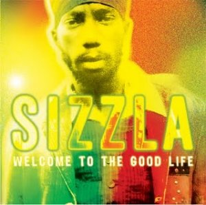 Sizzla - Welcome To The Good Life