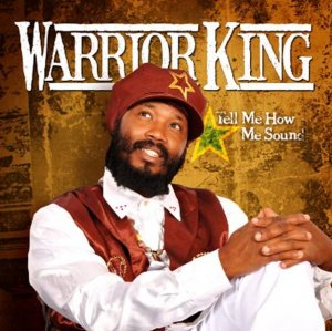 Warrior King - Tell Me How Me Sound