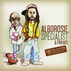 Alborosie, Specialist and Friends