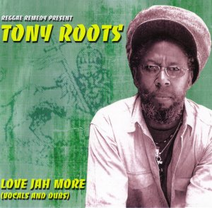 Tony Roots - Love Jah More
