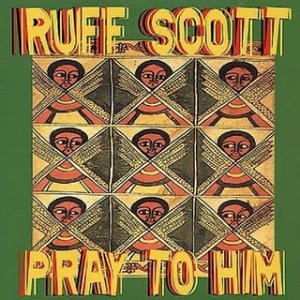 Ruff Scott - Pray To HIM