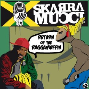 Skarra Mucci - Return Of The Raggamuffin