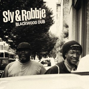 Sly and Robbie - Blackwood Dub