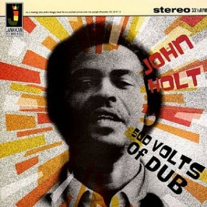 John Holt - 500 Volts Of Dub