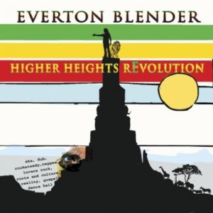 Everton Blender - Higher Heights Revolution