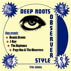 Niney Presents: Deep Roots Observer Style