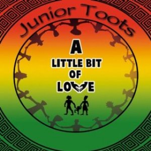 Junior Toots - A Little Bit Of Love