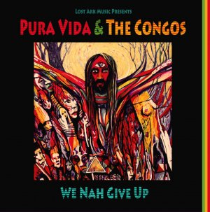 Pura Vida adn The Congos - We Nah Give Up