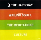Wailing Souls (the) &amp; Culture &amp; Meditations (the) - 3 The Hard Way