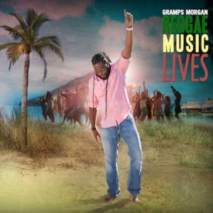 Gramps Morgan - Reggae Music Lives