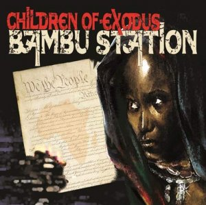 Bambu Station - Children Of Exodus