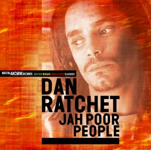 Dan Ratchet - Jah Poor People