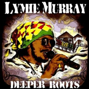 Lymie Murray - Deeper Roots