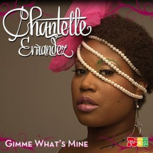 Chantelle Ernandez - Gimme What's Mine