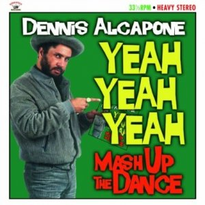 Dennis Alcapone - Yeah Yeah Yeah / Mash Up the Dance