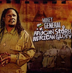 Mikey General - African Story African Glory