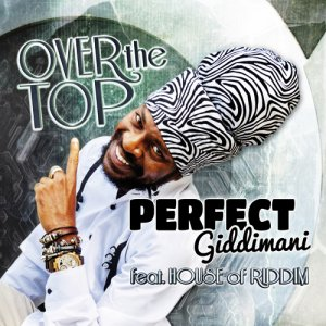 Perfect Giddimani - Over The Top
