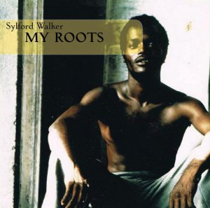 Sylford Walker - My Roots