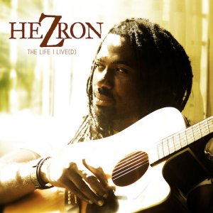 Hezron - The Life I Live(d)