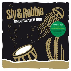 Sly and Robbie - Underwater Dub
