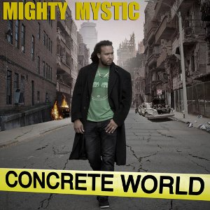 Mighty Mystic - Concrete World