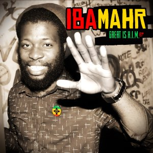 Iba Mahr - Great is H.I.M. EP