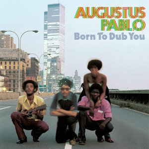 Augustus Pablo - Born to Dub You