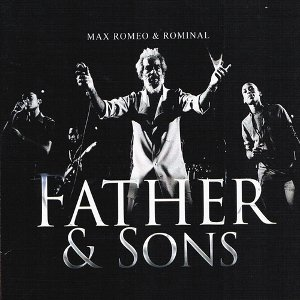 Max Romeo feat Rominal - Father & Sons