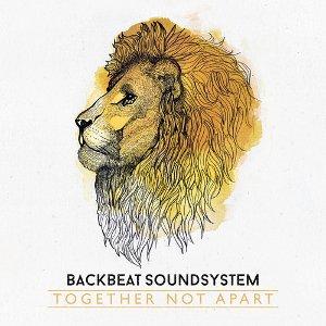 Backbeat Soundsystem - Together Not Apart