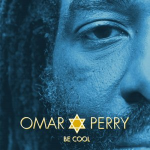 Omar Perry - Be Cool