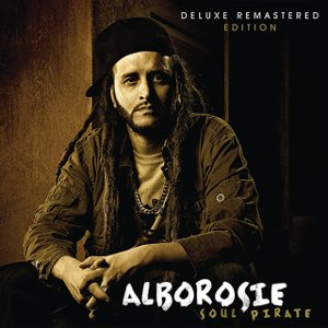 Alborosie - Soul Pirate (Deluxe Remastered Edition)