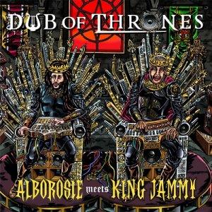 Alborosie meets King Jammy - Dub Of Thrones