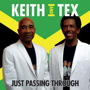 Keith and Tex - Just Passing Through